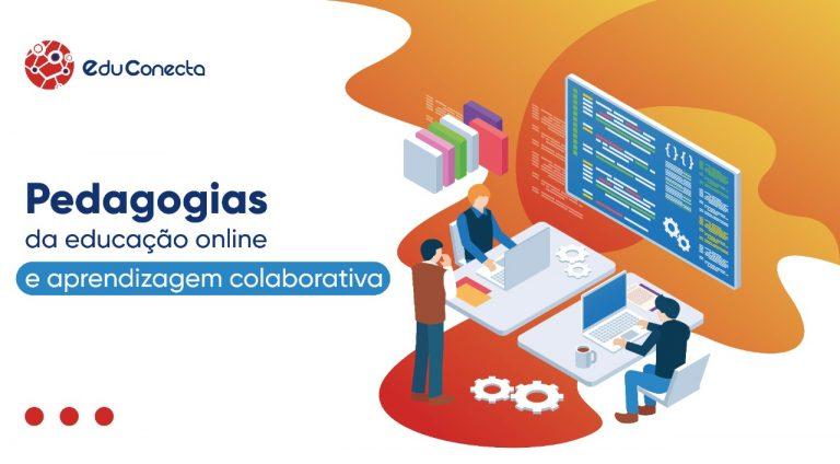 Read more about the article Pedagogias da Educação Online e Aprendizagem Colaborativa