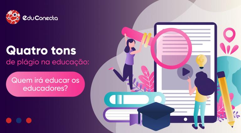Read more about the article QUATRO TONS DE PLÁGIO NA EDUCAÇÃO: QUEM IRÁ EDUCAR OS EDUCADORES?