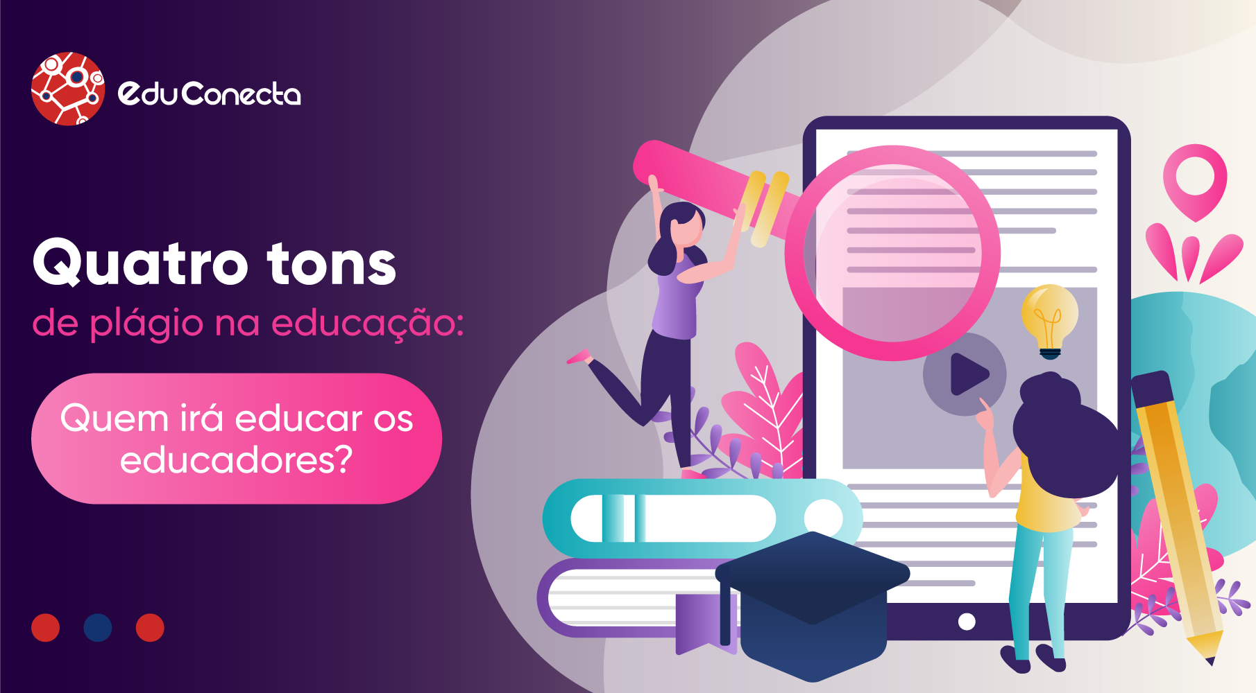 You are currently viewing QUATRO TONS DE PLÁGIO NA EDUCAÇÃO: QUEM IRÁ EDUCAR OS EDUCADORES?