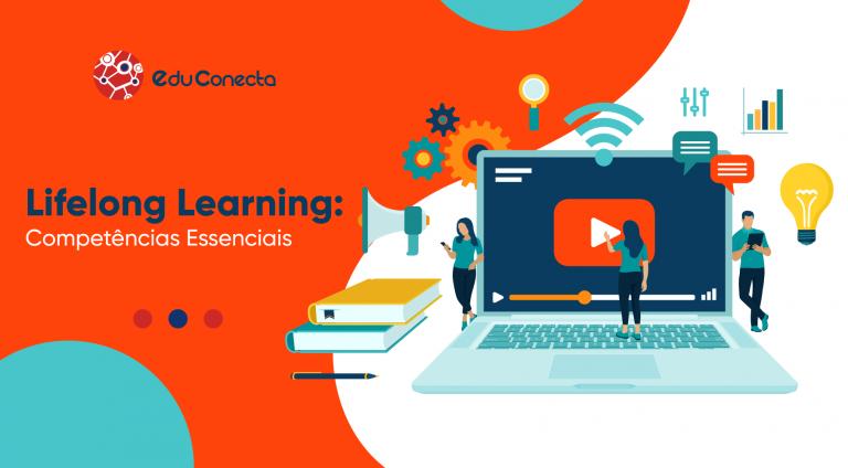Read more about the article Competências Essenciais e Lifelong Learning: O que o profissional e as instituições educacionais precisam saber e fazer sobre o tema?