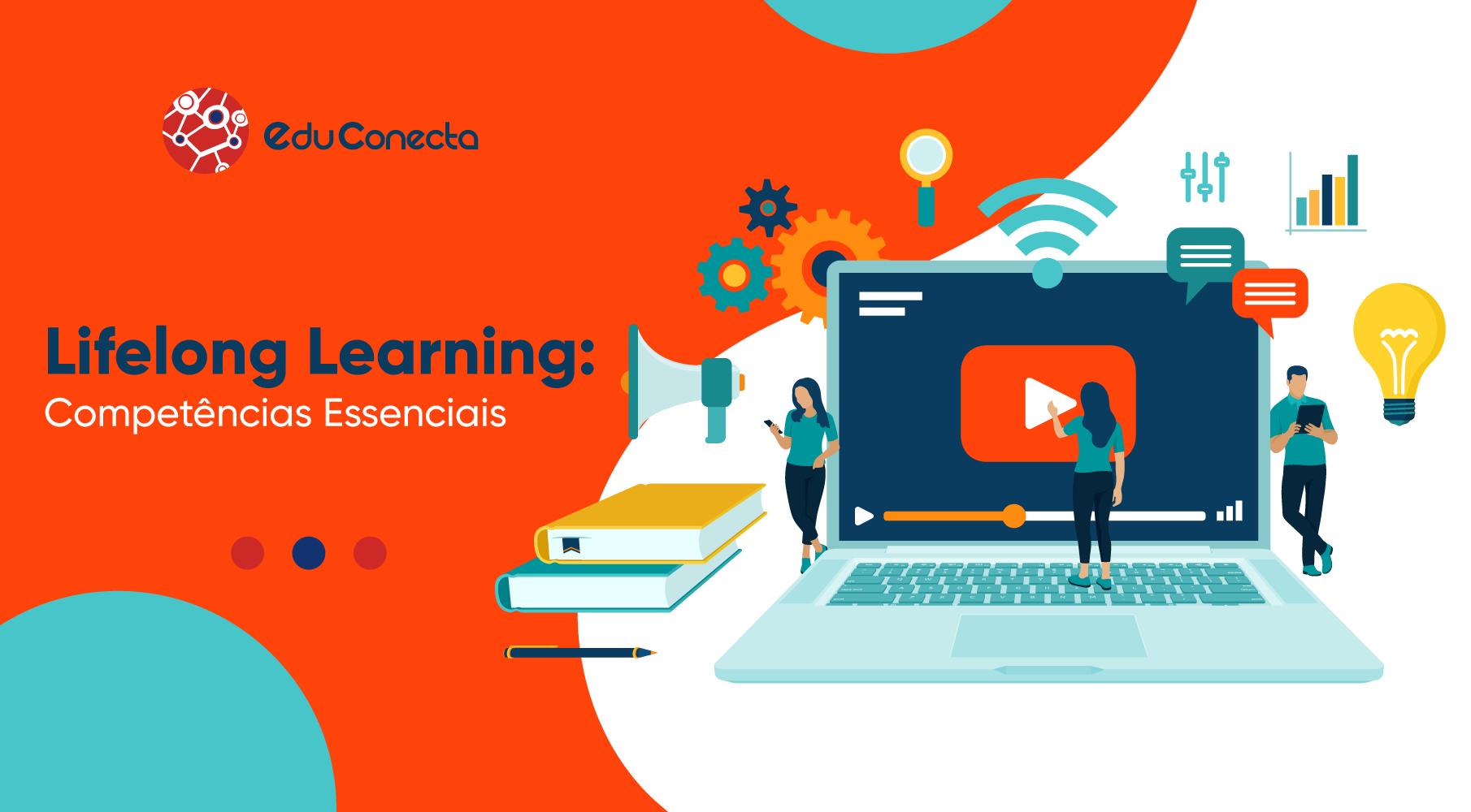 You are currently viewing Competências Essenciais e Lifelong Learning: O que o profissional e as instituições educacionais precisam saber e fazer sobre o tema?